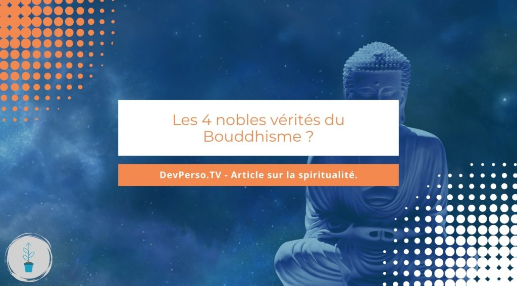Les quatre nobles vérités sont l'un des enseignements fondamentaux du bouddhisme.